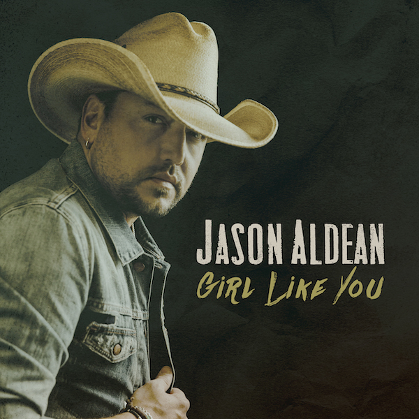 "JASON ALDEAN EARNS 22ND CAREER #1 FOR ""GIRL LIKE YOU"""