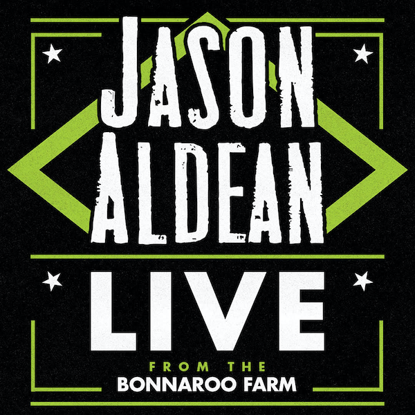 ANNOUNCING JASON ALDEAN: LIVE FROM THE BONNAROO FARM