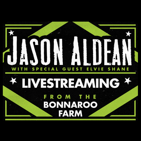 WATCH JASON ALDEAN: LIVE FROM THE BONNAROO FARM VIA LIVESTREAM